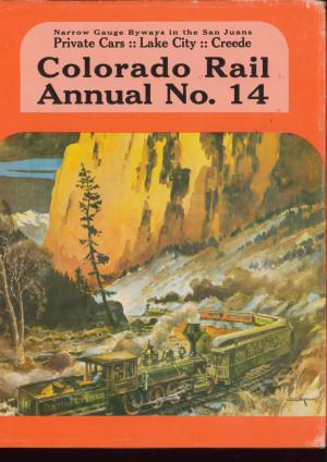 Colorado Rail Annual no. 14 - Narrow Gauge Byways in the San Juans  - Private Cars, Lake City, Crede | günstig bestellen bei Modelleisenbahn Center  MCS Vertriebs GmbH
