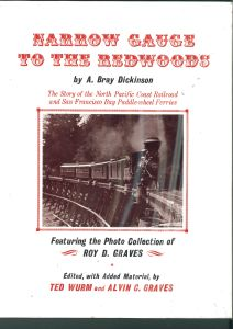 Narrow Gauge to the Redwoods - The Story of the North Pacific Coast Railroad and San Francisco Bay Paddle-wheel Ferries | günstig bestellen bei Modelleisenbahn Center  MCS Vertriebs GmbH