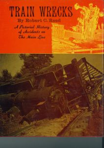 Train Wrecks - A Pictorial History of Accidents on the Main Line  - Robert C. Reed | günstig bestellen bei Modelleisenbahn Center  MCS Vertriebs GmbH