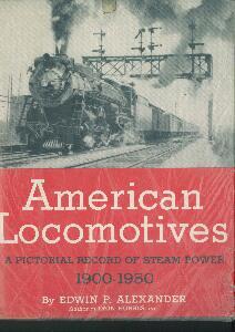 American Locomotives 1900-1950 - A Pictorial Record of Steam Power  - Edwin P.Alexander | günstig bestellen bei Modelleisenbahn Center  MCS Vertriebs GmbH