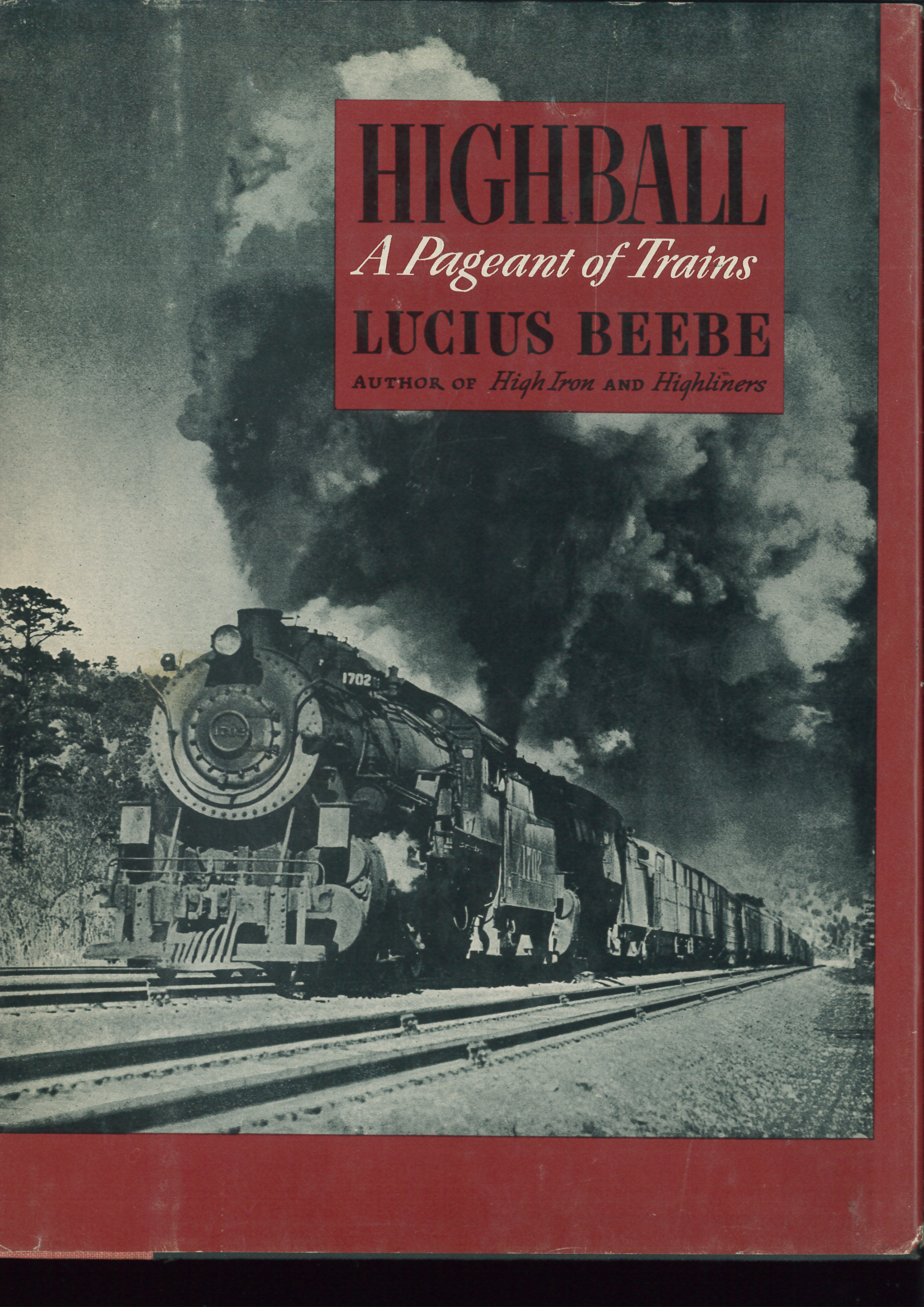 Highball - A Pageant of Trains  - Lucius Beebe | günstig bestellen bei Modelleisenbahn Center  MCS Vertriebs GmbH