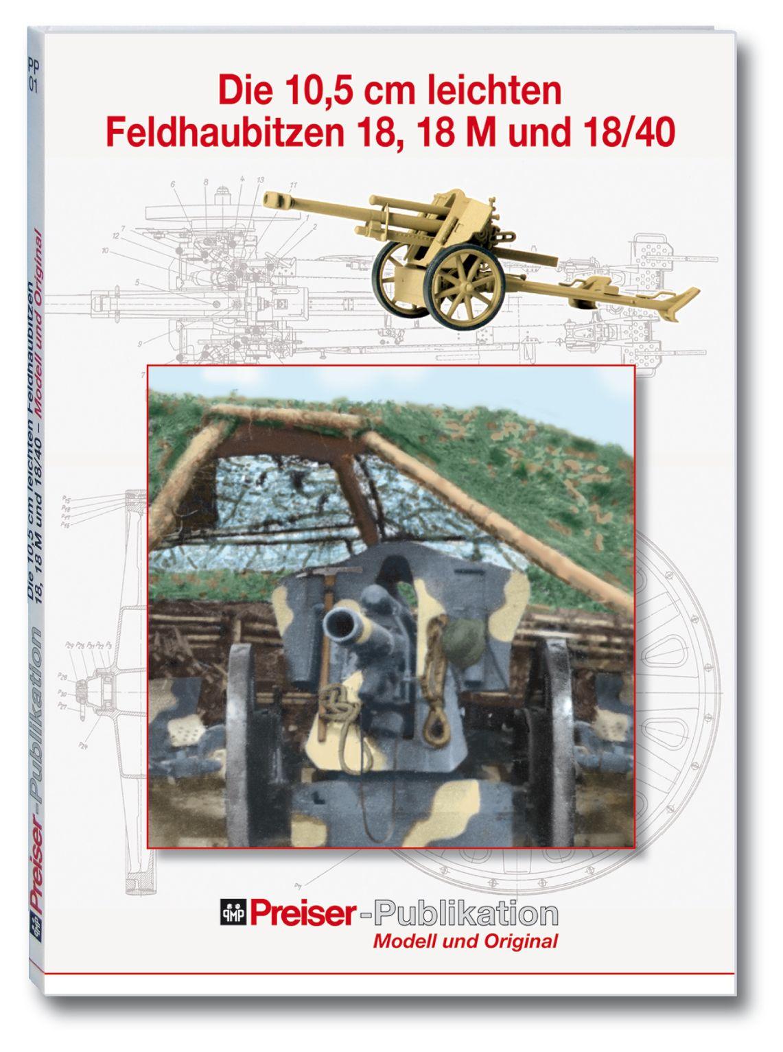 Buch: Die 10,5cm leichten Feldhaubitzen 18 18M und 18-40 - Preiser  | günstig bestellen bei Modelleisenbahn Center  MCS Vertriebs GmbH