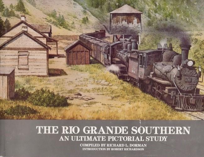 The Rio Grande Southern - An Ultimate Pictorial Study  - Richard Dorman | günstig bestellen bei Modelleisenbahn Center  MCS Vertriebs GmbH