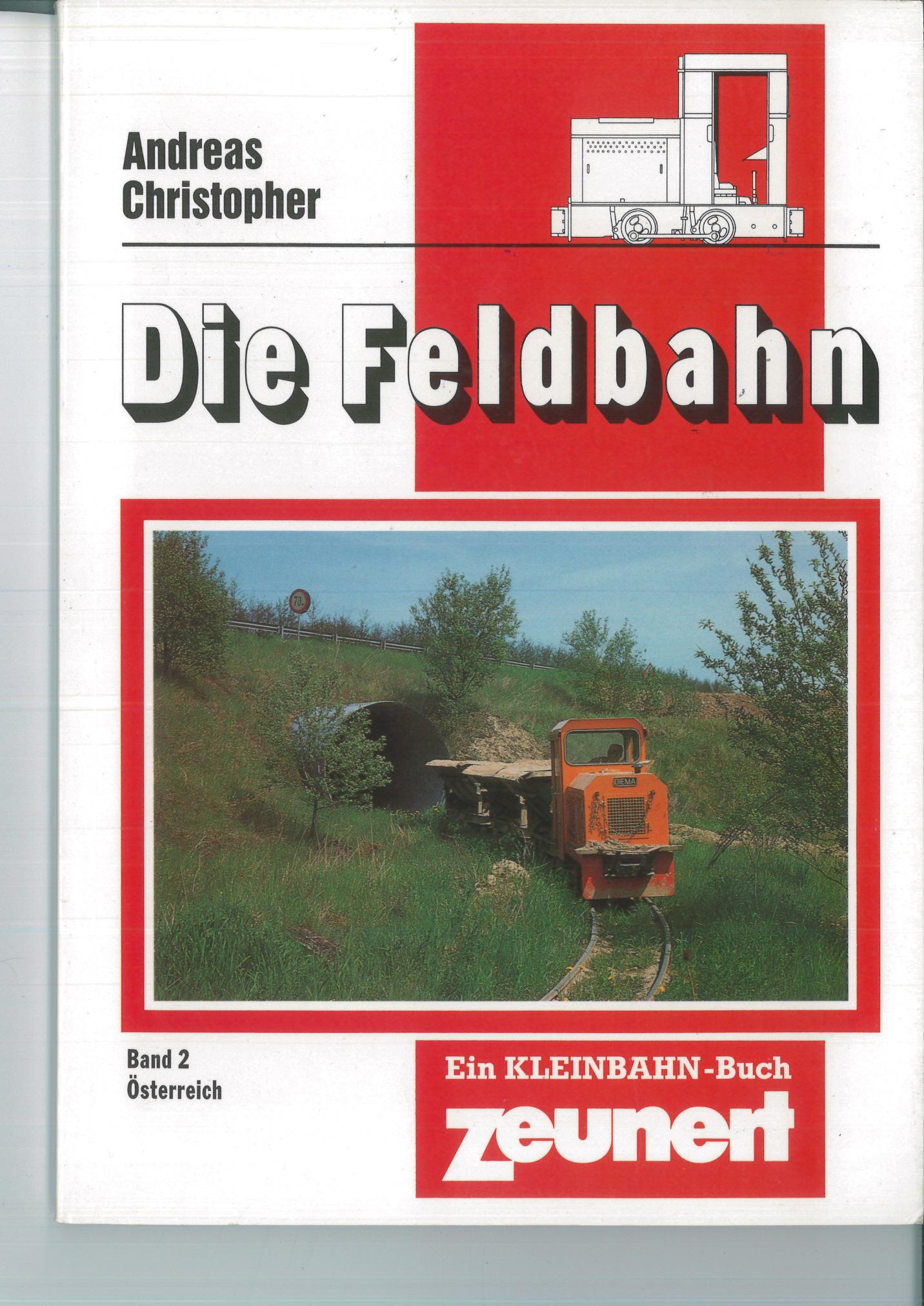 Die Feldbahn, Band 2 - Österreich  - Andreas Christopher, Zeunert Verlag | günstig bestellen bei Modelleisenbahn Center  MCS Vertriebs GmbH
