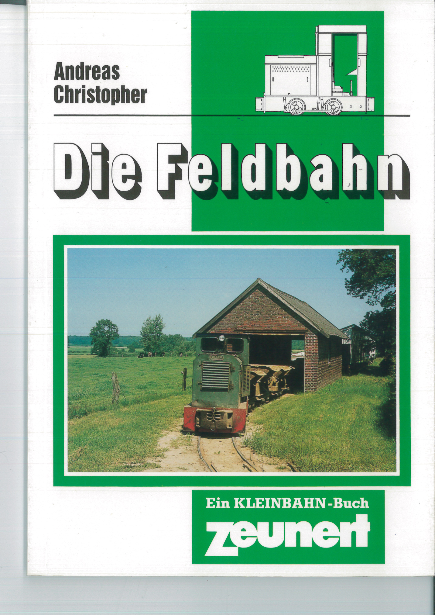 Die Feldbahn, Band 1 - Andreas Christopher, Zeunert Verlag | günstig bestellen bei Modelleisenbahn Center  MCS Vertriebs GmbH
