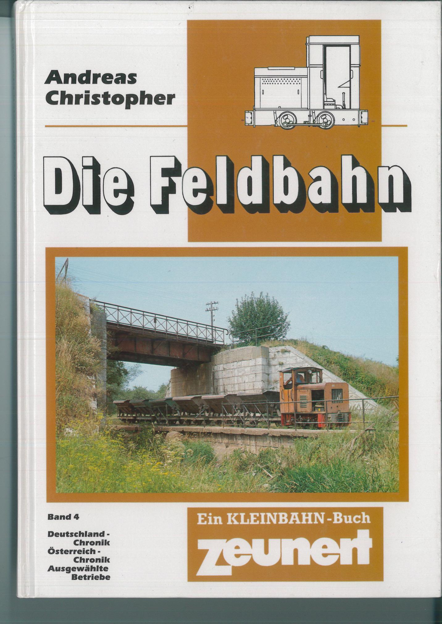 Die Feldbahn, Band 4 - Deutschland, Österreich - Andreas Christopher, Zeunert Verlag | günstig bestellen bei Modelleisenbahn Center  MCS Vertriebs GmbH