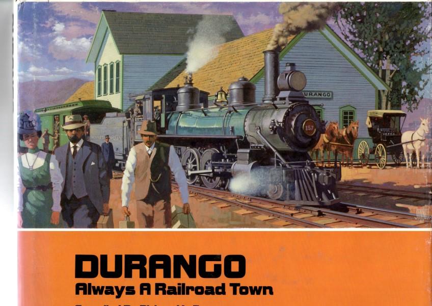 The Rio Durango - Always a Railroad Town  - Richard Dorman | günstig bestellen bei Modelleisenbahn Center  MCS Vertriebs GmbH