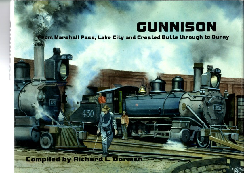 Gunnison - From Marshall Pass, Lake City and Crested Butte through to Ouray  - Richard Dorman | günstig bestellen bei Modelleisenbahn Center  MCS Vertriebs GmbH