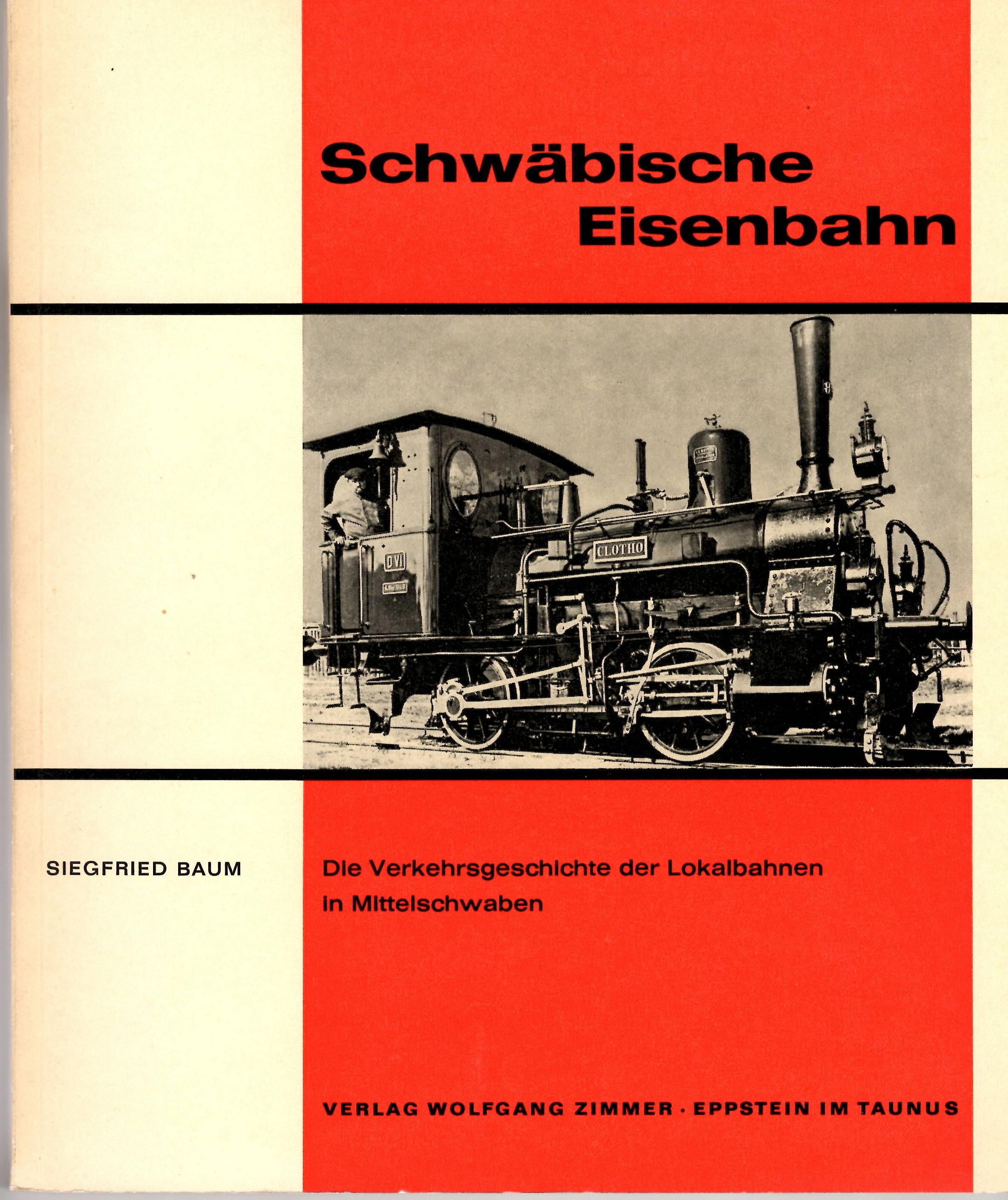 Schwäbische Eisenbahn - Die Verkehrsgeschichte der Lokalbahnen in Mittelschwaben  - Siegfried Baum | günstig bestellen bei Modelleisenbahn Center  MCS Vertriebs GmbH